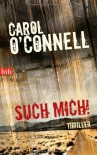 Such Mich!  - Carol O'Connell, Renate Orth-Guttmann
