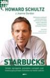 Starbucks. Sztuka wyciągania wniosków z porażek, czyli rewolucyjny przepis Schultza na wielki sukces - Howard Schultz