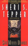 Six Moon Dance - Sheri S. Tepper