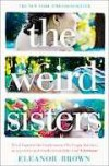 The Weird Sisters. Eleanor Brown - Eleanor Brown
