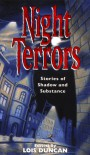 Night Terrors: Stories Of Shadow And Substance : Stories Of Shadow And Substance - Lois Duncan, Ellen Krieger
