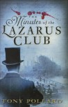 The Minutes of the Lazarus Club - Tony Pollard