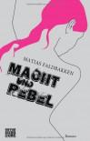 Macht und Rebel - Matias Faldbakken