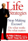 Life Strategies: Doing What Works, Doing What Matters - Phillip C. McGraw