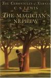 The Magician's Nephew (Chronicles of Narnia, #6) - C.S. Lewis, Pauline Baynes