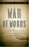 War of Words: Getting to the Heart of Your Communication Struggles (Resources for Changing Lives) - Paul David Tripp