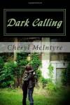 Dark Calling - Cheryl McIntyre