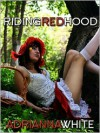 Riding Red Hood - Adrianna White
