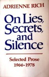 On Lies Secrets and Silence: Selected Prose 1966-1978 - A Rich