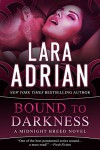 Bound to Darkness - Lara Adrian