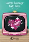 The Wedding Project - Ehe auf den ersten Blick - Johanna Danninger, Greta Milán