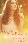 Truth in Wildflowers - Kimberly  Rose