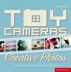 Toy Cameras: Creative Photos - Kevin Meredith