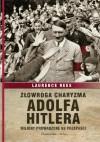 Złowroga charyzma Adolfa Hitlera. Miliony prowadzone ku przepaści - Laurence Rees