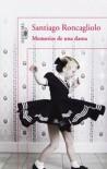 Memorias de una dama - Santiago Roncagliolo