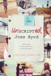 Unscripted Joss Byrd: A Novel - Lygia Day Peñaflor