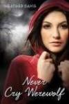 Wilkołaki nie płaczą - Heather Davis