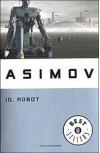 Io, robot - Laura Serra, Isaac Asimov