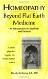 Homeopathy Beyond Flat Earth Medicine - Timothy R. Dooley