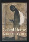 Called Home - Robert R. Irvine