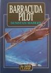 Barracuda Pilot (Airlife's Classics) - Dunstan Hadley
