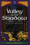 Valley of the Shadow - Peter Tremayne