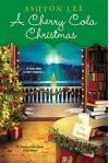A Cherry Cola Christmas (A Cherry Cola Book Club Novel) - Ashton Lee
