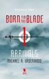 Arrivals - Michael R. Underwood