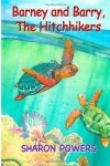 Barney and Barry, The Hitchhikers (MySeaBuddies) (Volume 1) - Sharon Powers