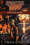 Apocalypse Weird: The Red King (WYRD Book 1) - Nick Cole
