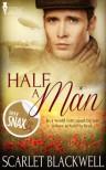 Half a Man - Scarlet Blackwell
