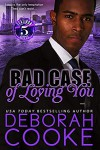 Bad Case of Loving You - Deborah Cooke