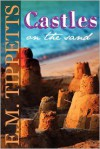 Castles on the Sand - E. M. Tippetts