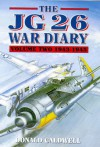Jg26 War Diary Volume Two: 1943-1945 - Donald Caldwell