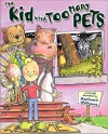 The Kid With Too Many Pets - Harland Williams