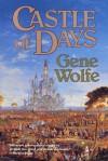 Castle of Days - Gene Wolfe