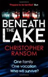 Beneath the Lake - Christopher Ransom