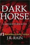 Dark Horse - J.R. Rain