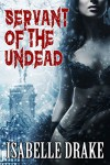 Servant of the Undead - Isabelle Drake