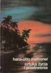Sztuka życia i przetrwania - Hans-Otto Meissner