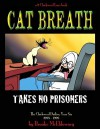 Cat Breath Takes No Prisoners - Brooke McEldowney