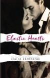 Elastic Hearts (Volume 3) - Claire Contreras