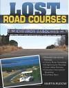 Lost Road Courses: Riverside, Ontario, Bridgehampton & More - Martin Rudow