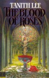 The Blood of Roses - Tanith Lee