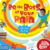 Be the Boss of Your Pain: Self-care for Kids - Timothy Culbert, Rebecca Kajander
