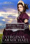 All the Blue of Heaven - Virginia  Carmichael
