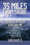 35 Miles from Shore: The Ditching and Rescue of Alm Flight 980 - Emilio Corsetti III