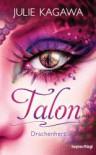 Talon - Drachenherz - Julie Kagawa, Charlotte Lungstrass-Kapfer