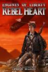 Rebel Heart (Engines of Liberty, #1) - Graham Bradley