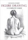 Figure Drawing: A Complete Guide - Giovanni Civardi